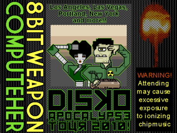 DISKOPOCALYPSE TOUR - 2010 April 24, 2010 : Street Fighter 4 Tournament Rec Center Studio - Los Angeles, CA May 22, 2010 : Pulsewave Pulsewave / The Tank - New York, NY June 3, 2010 : 8-Bit SF DNA Lounge - San Francisco, CA July 31, 2010 : Classic Gaming Expo The Tropicana Hotel - Las Vegas, NV August 1, 2010 : Classic Gaming Expo The Tropicana Hotel - Las Vegas, NV August 5, 2010 : Big Bang Video Game Hall of Fame Bridge View Center - Ottumwa, IA August 28, 2010 : Brave New World Comics Brave New World Comics - Newhall, CA November 1, 2010 : Sanrio 50th Anniversary Party Barker Hanger, Santa Monica, CA